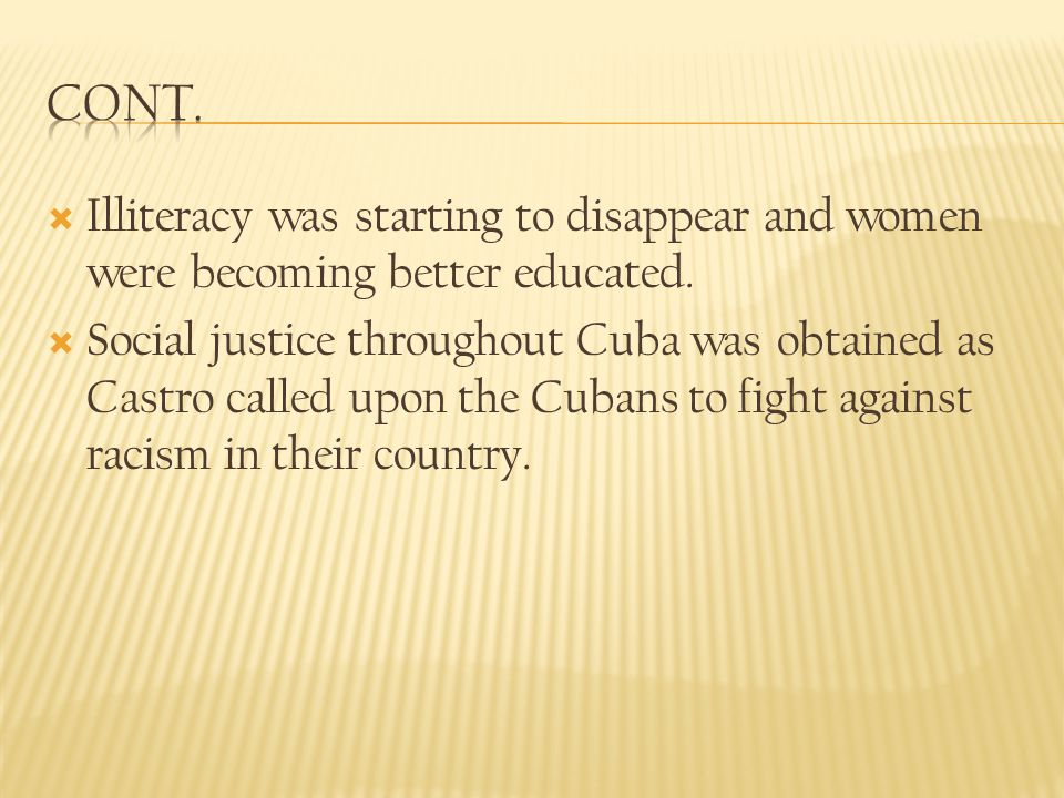 Illiteracy was starting to disappear and women were becoming better educated.
