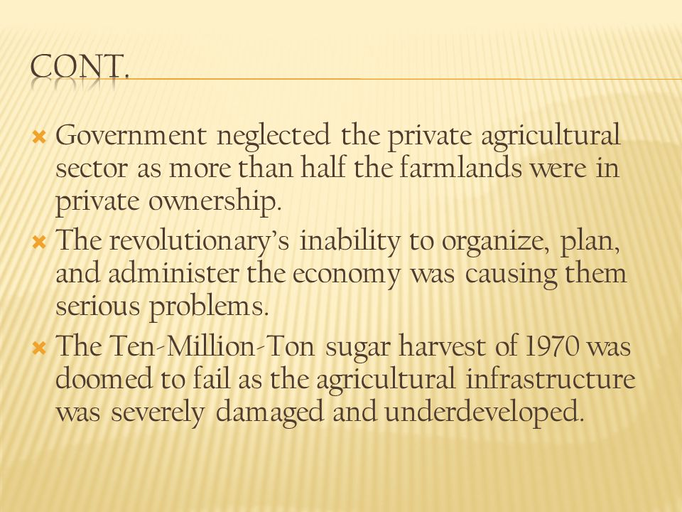 Government neglected the private agricultural sector as more than half the farmlands were in private ownership.