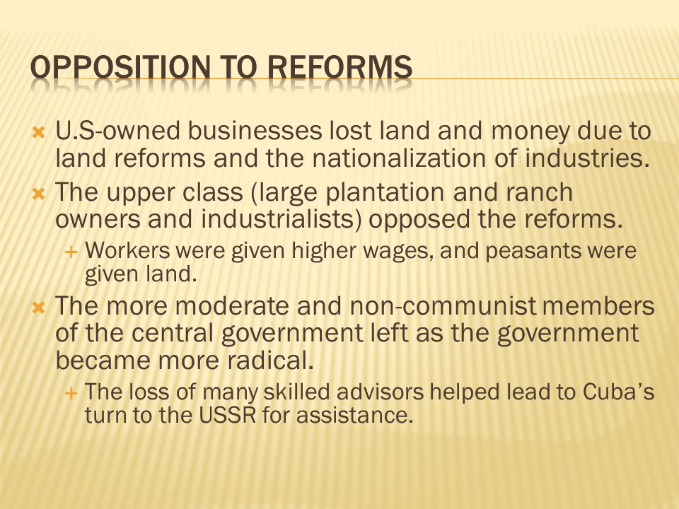 U.S-owned businesses lost land and money due to land reforms and the nationalization of industries.