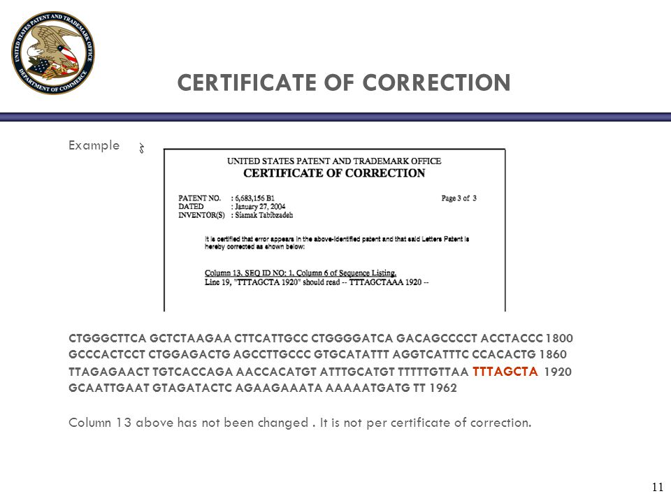 11 CERTIFICATE OF CORRECTION Example CTGGGCTTCA GCTCTAAGAA CTTCATTGCC CTGGGGATCA GACAGCCCCT ACCTACCC 1800 GCCCACTCCT CTGGAGACTG AGCCTTGCCC GTGCATATTT