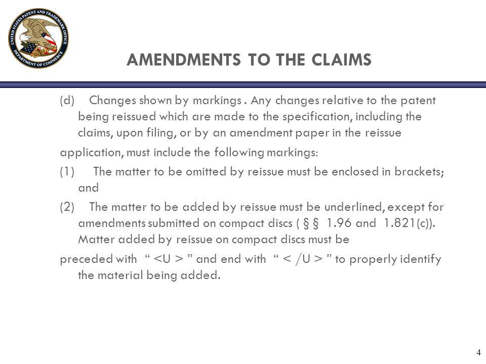 5 AMENDMENT TO THE CLAIMS Examples Amendment to original issued claim: 1.
