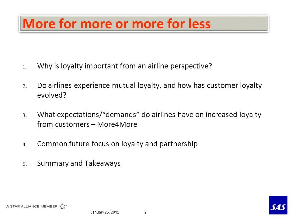 More for more or more for less 1. Why is loyalty important from an airline perspective? 2. Do airlines experience mutual loyalty, and how has customer