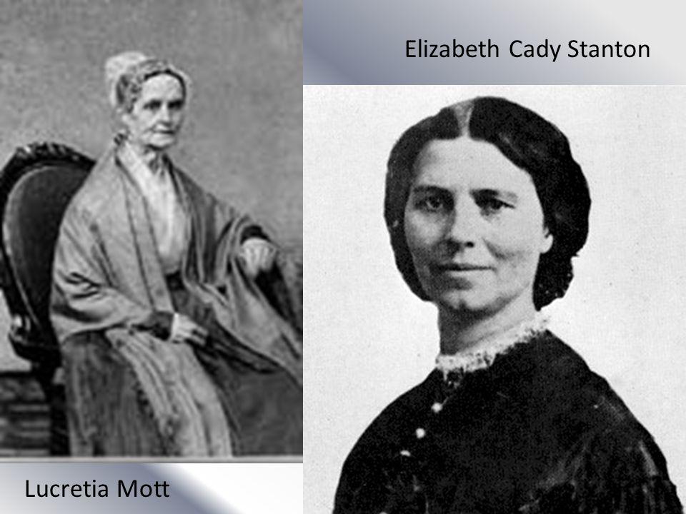 Lucretia Mott Elizabeth Cady Stanton