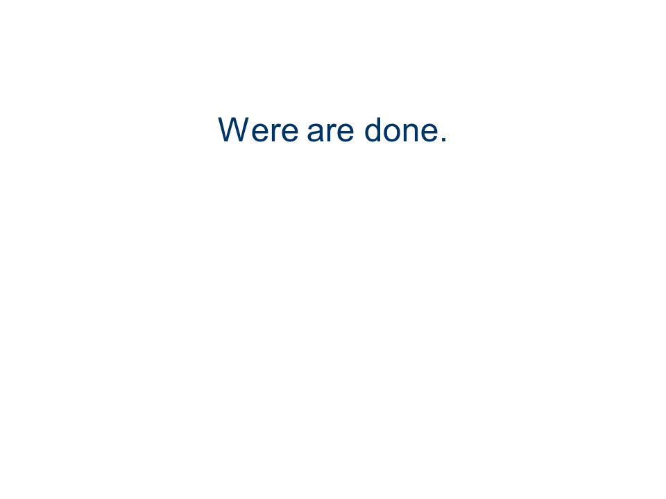 Were are done.