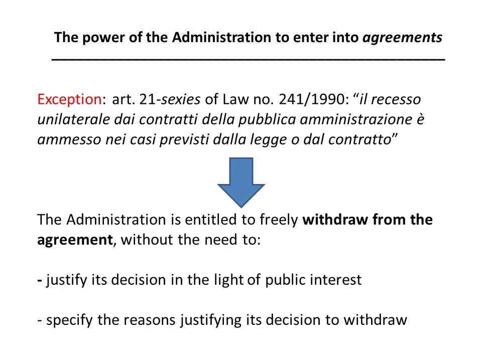 Exception: art. 21-sexies of Law no. 241/1990: il recesso unilaterale dai contratti della pubblica amministrazione è ammesso nei casi previsti dalla l