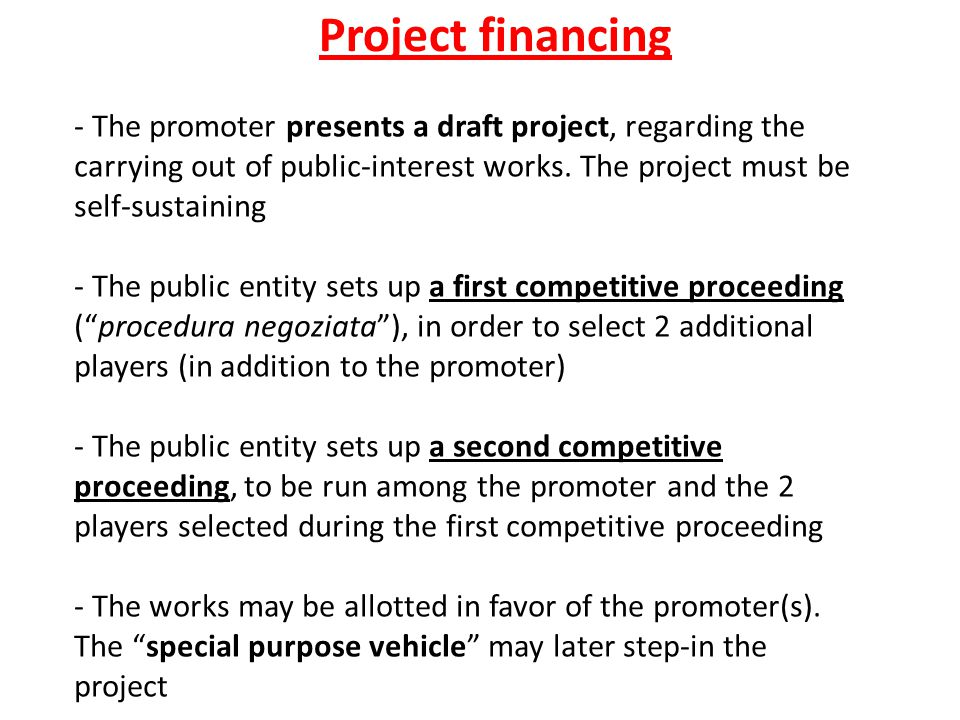 - The promoter presents a draft project, regarding the carrying out of public-interest works. The project must be self-sustaining - The public entity