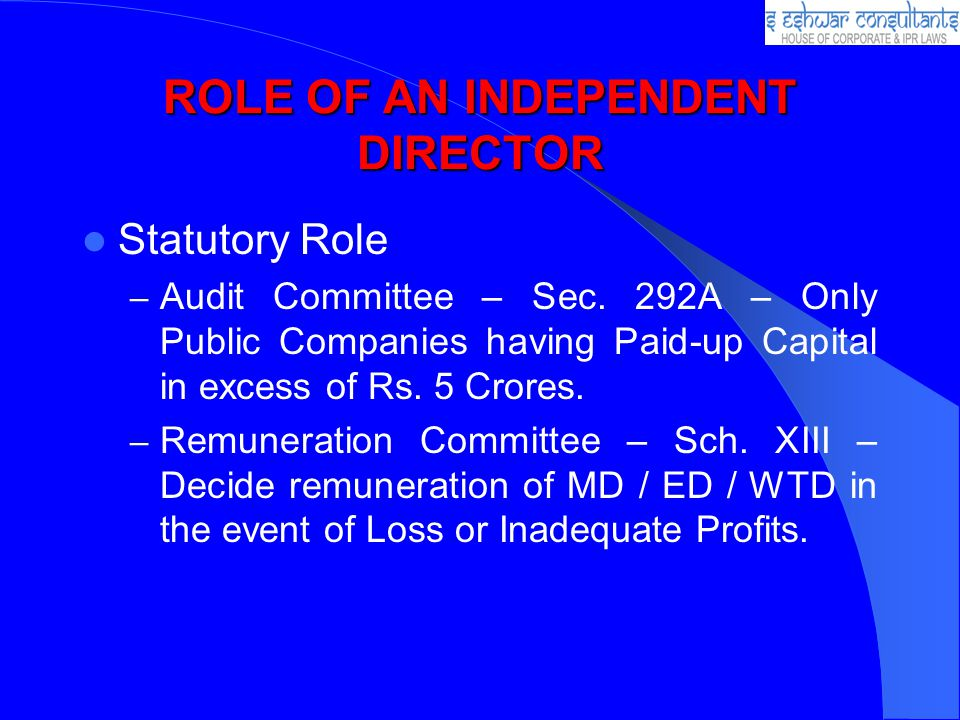 ROLE OF AN INDEPENDENT DIRECTOR Statutory Role – Audit Committee – Sec.
