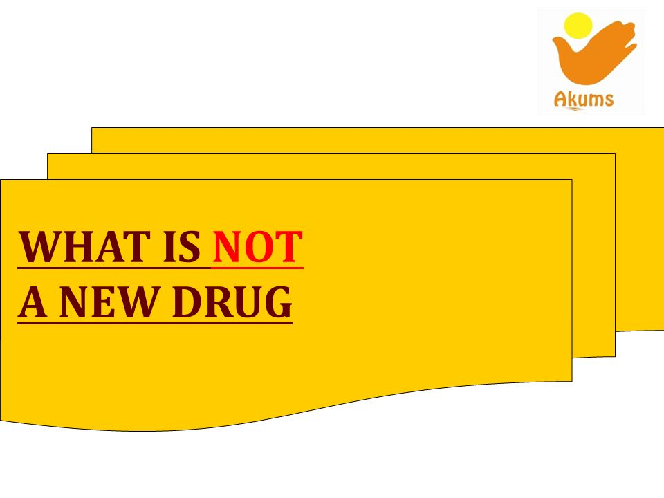 WHAT IS NOT A NEW DRUG