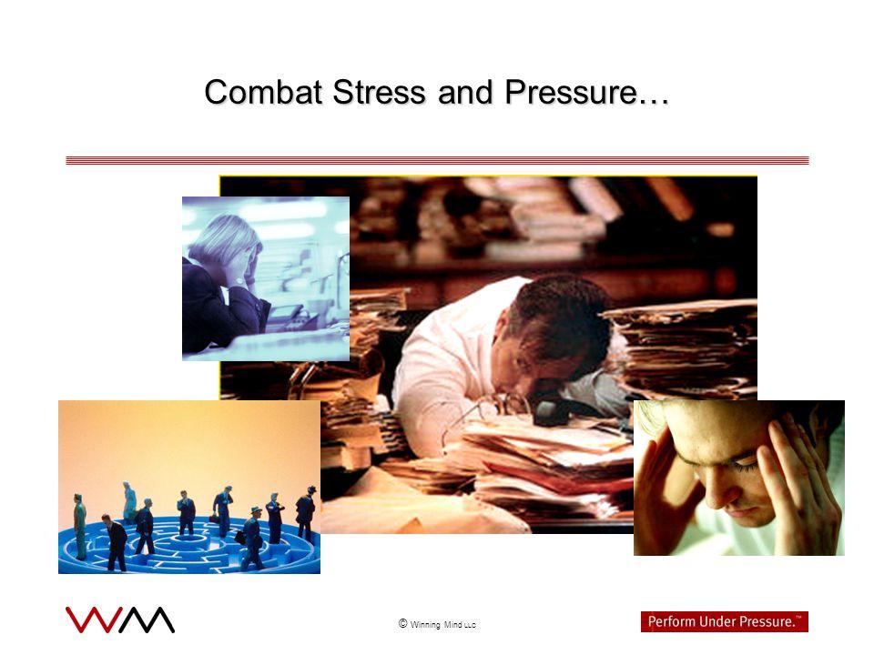 © Winning Mind LLC Combat Stress and Pressure…