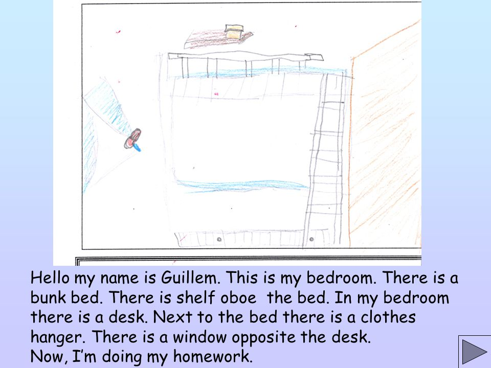 Hello my name is Rita. This is my room. In my room there is a bed next to the window and on the ceiling there are some bright stars. There is a desk,