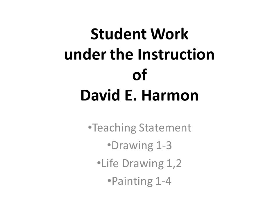 Student Work under the Instruction of David E.