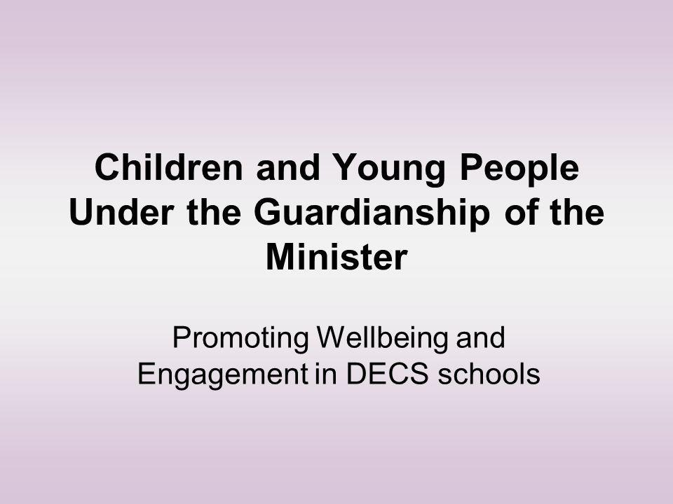 Children and Young People Under the Guardianship of the Minister Promoting Wellbeing and Engagement in DECS schools