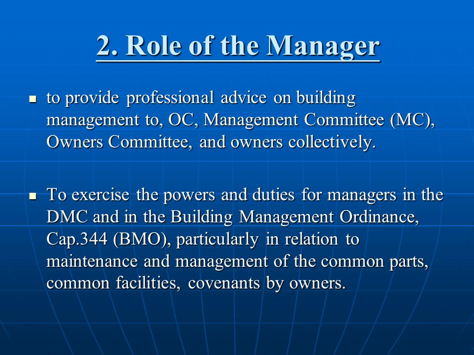 2. Role of the Manager to provide professional advice on building management to, OC, Management Committee (MC), Owners Committee, and owners collectiv