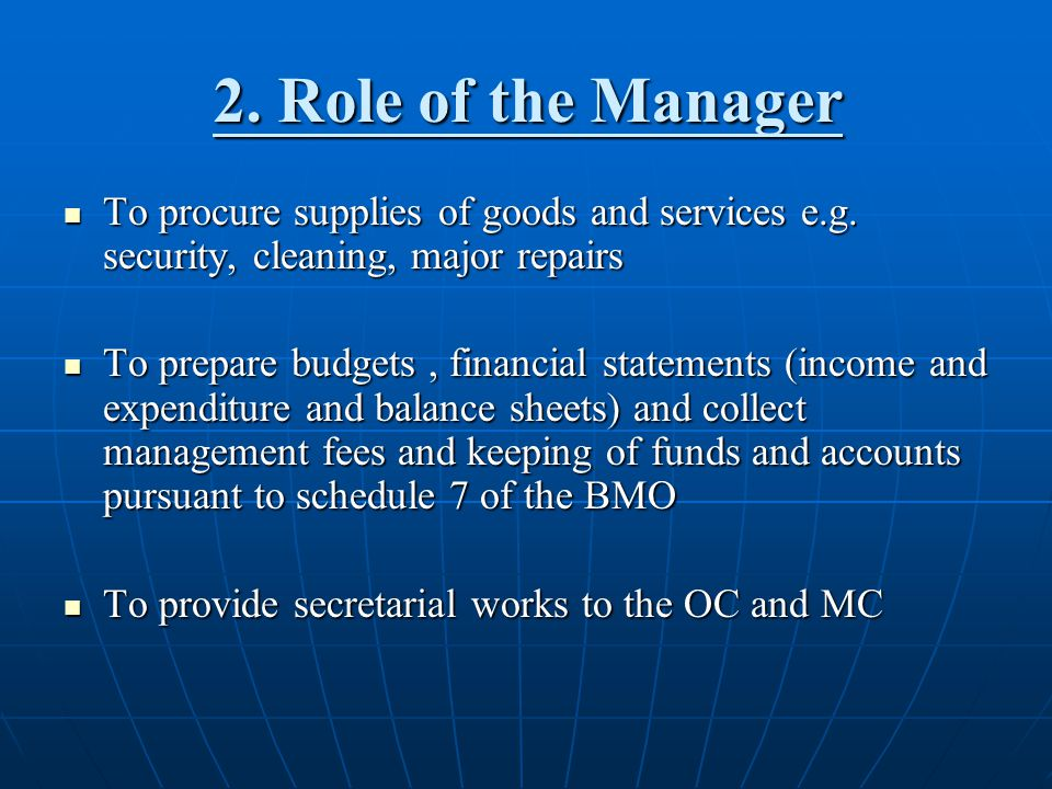 2. Role of the Manager To procure supplies of goods and services e.g. security, cleaning, major repairs To procure supplies of goods and services e.g.