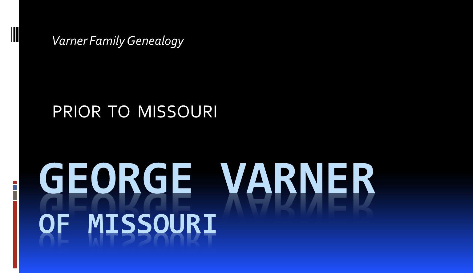 PRIOR TO MISSOURI Varner Family Genealogy