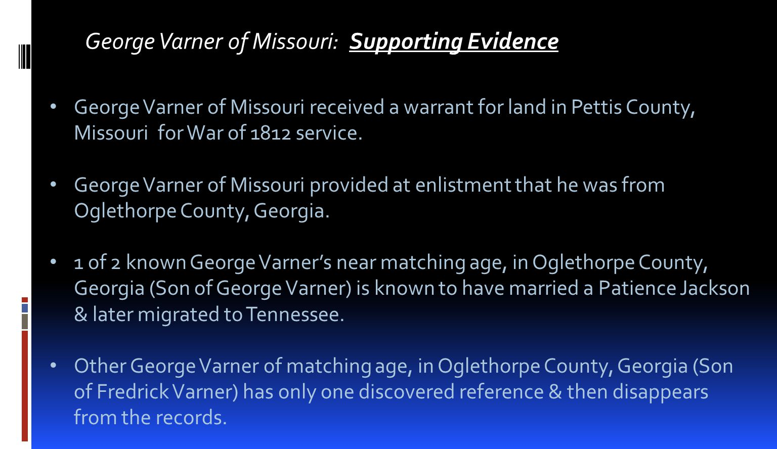 George Varner of Missouri: Supporting Evidence George Varner of Missouri received a warrant for land in Pettis County, Missouri for War of 1812 servic
