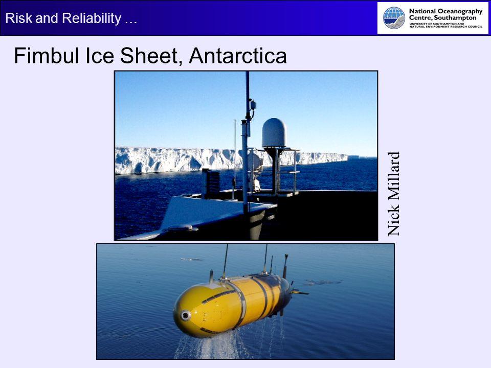 Risk and Reliability … Fimbul Ice Sheet, Antarctica Nick Millard