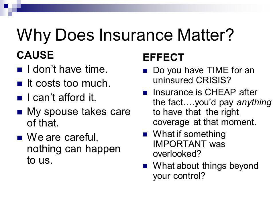 Why Does Insurance Matter. CAUSE I dont have time.