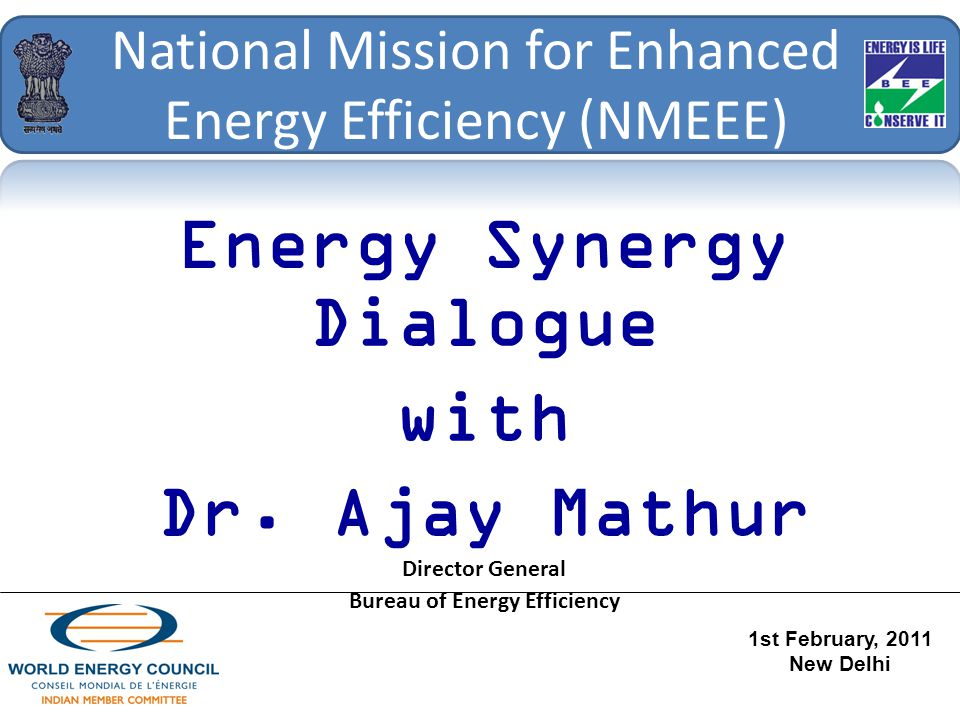National Mission for Enhanced Energy Efficiency (NMEEE) Energy Synergy Dialogue with Dr.