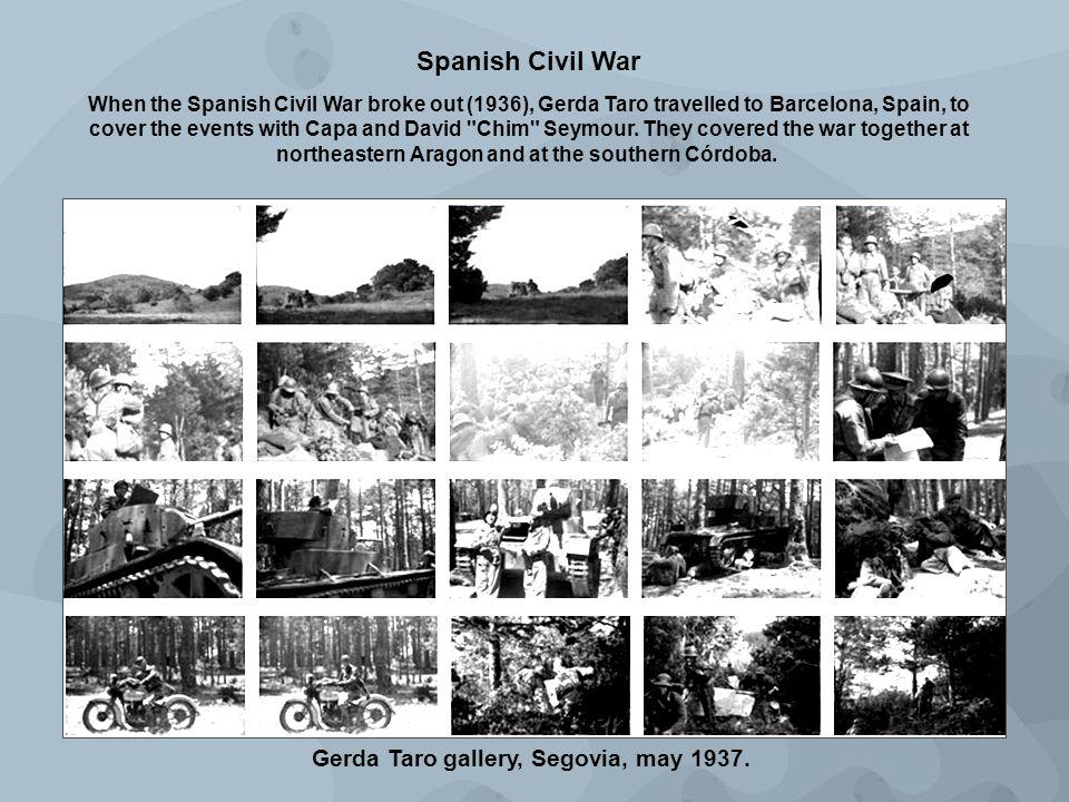 Gerda Taro gallery, Segovia, may 1937. Spanish Civil War When the Spanish Civil War broke out (1936), Gerda Taro travelled to Barcelona, Spain, to cov