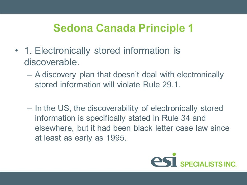 Sedona Canada Principle 1 1. Electronically stored information is discoverable.