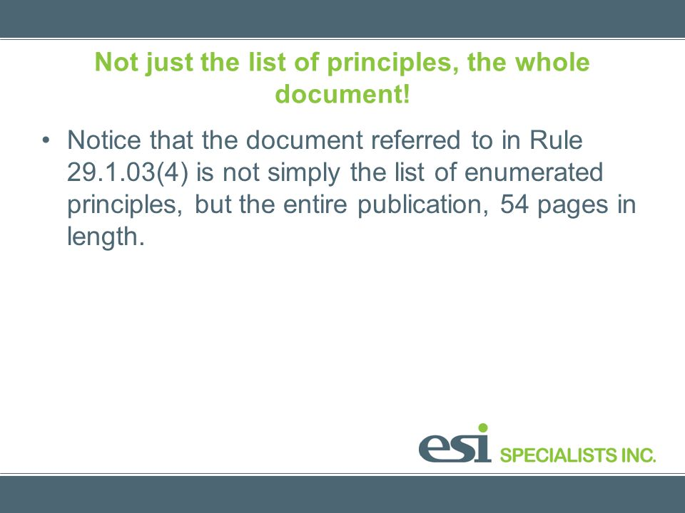 Not just the list of principles, the whole document! Notice that the document referred to in Rule 29.1.03(4) is not simply the list of enumerated prin