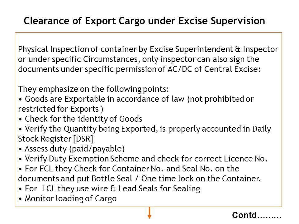 g NBC Clearance of Export Cargo under Excise Supervision Physical Inspection of container by Excise Superintendent & Inspector or under specific Circu