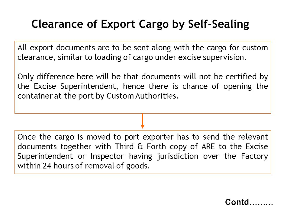 g NBC Clearance of Export Cargo by Self-Sealing Contd……… All export documents are to be sent along with the cargo for custom clearance, similar to loa
