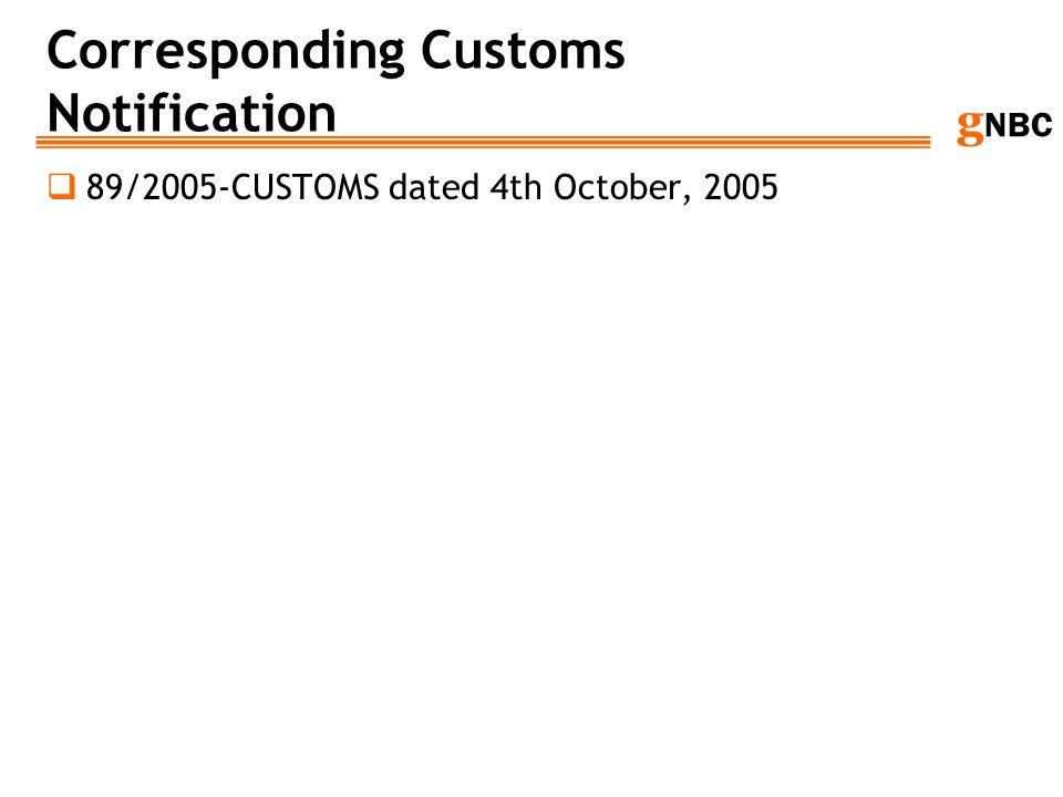g NBC Corresponding Customs Notification 89/2005-CUSTOMS dated 4th October, 2005