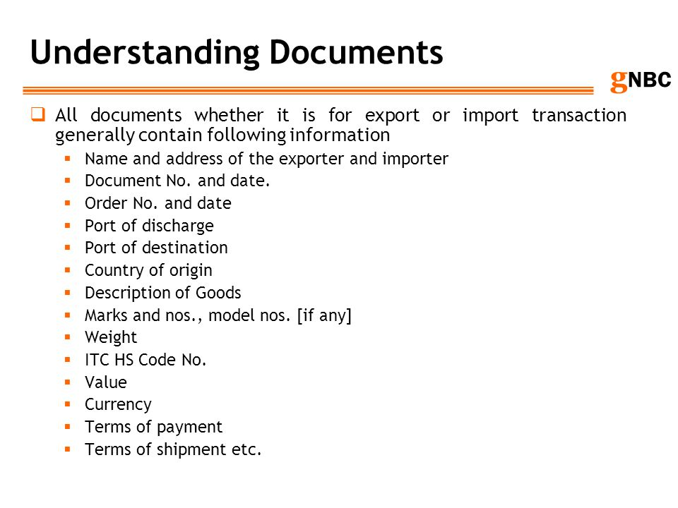 g NBC Understanding Documents All documents whether it is for export or import transaction generally contain following information Name and address of