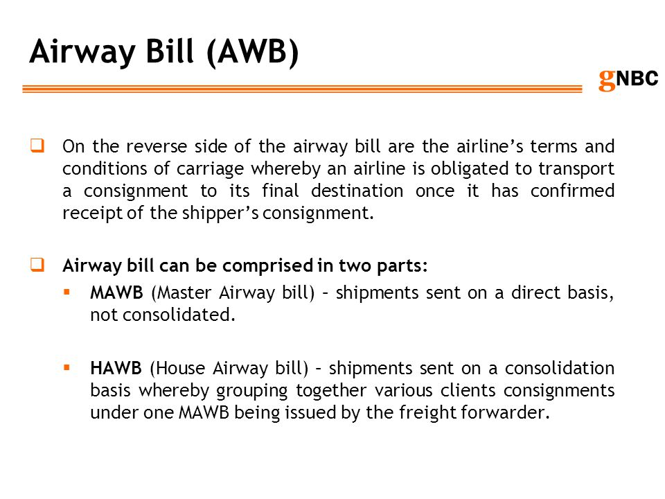 g NBC Airway Bill (AWB) On the reverse side of the airway bill are the airlines terms and conditions of carriage whereby an airline is obligated to tr