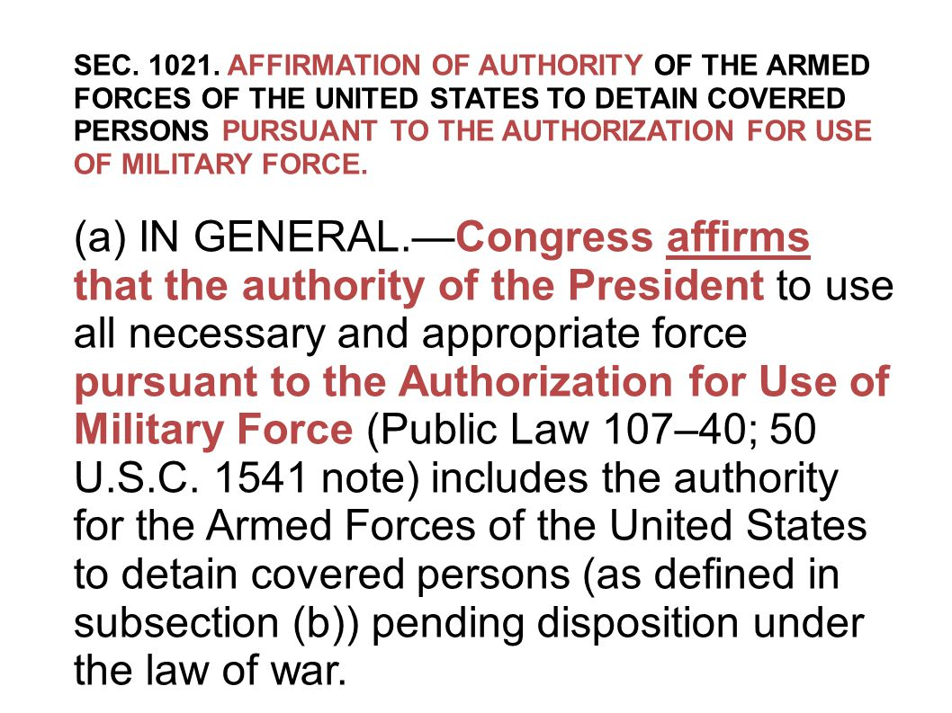 SEC. 1021. AFFIRMATION OF AUTHORITY OF THE ARMED FORCES OF THE UNITED STATES TO DETAIN COVERED PERSONS PURSUANT TO THE AUTHORIZATION FOR USE OF MILITA