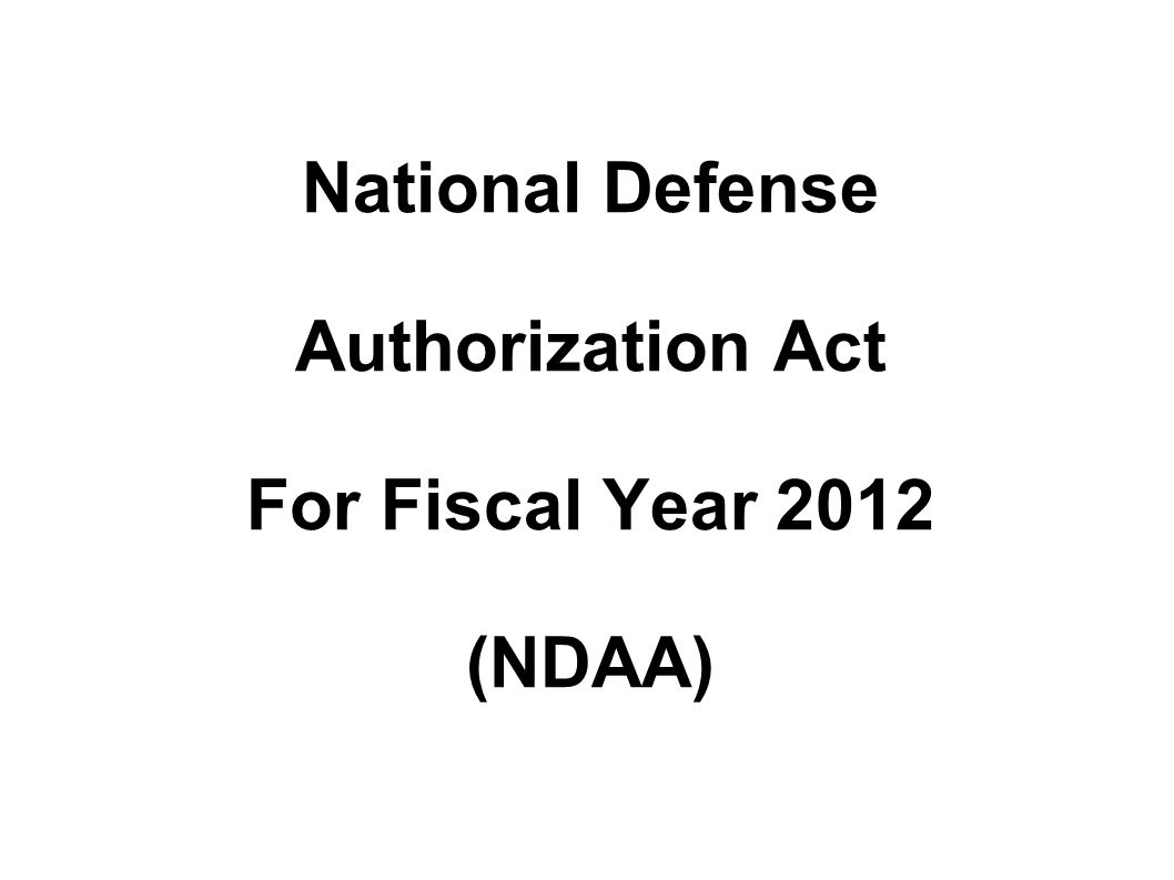 National Defense Authorization Act For Fiscal Year 2012 (NDAA)