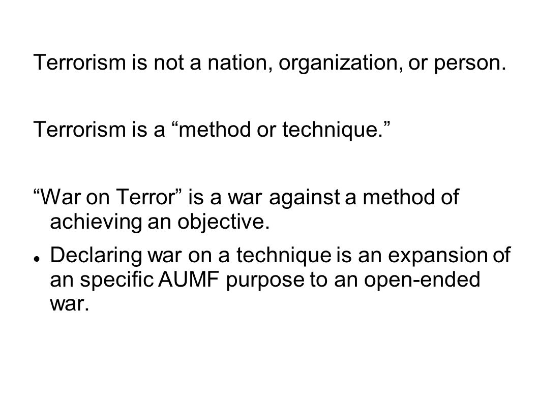 Terrorism is not a nation, organization, or person.