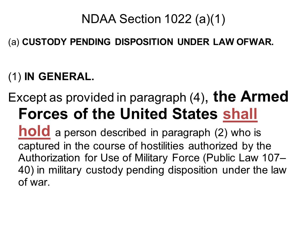 NDAA Section 1022 (a)(1) (a) CUSTODY PENDING DISPOSITION UNDER LAW OFWAR.