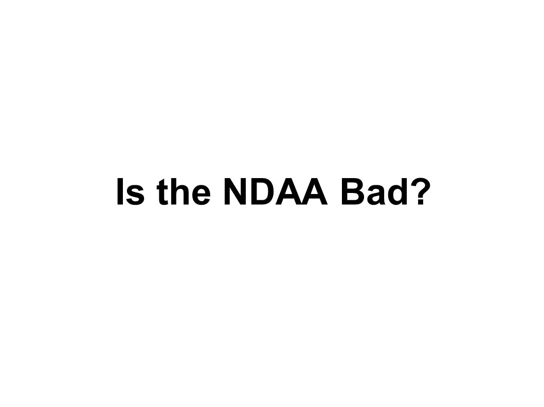 Is the NDAA Bad