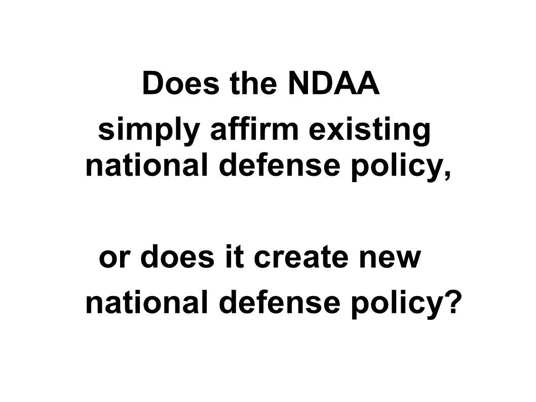 Does the NDAA simply affirm existing national defense policy, or does it create new national defense policy