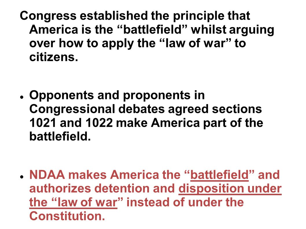 Congress established the principle that America is the battlefield whilst arguing over how to apply the law of war to citizens. Opponents and proponen