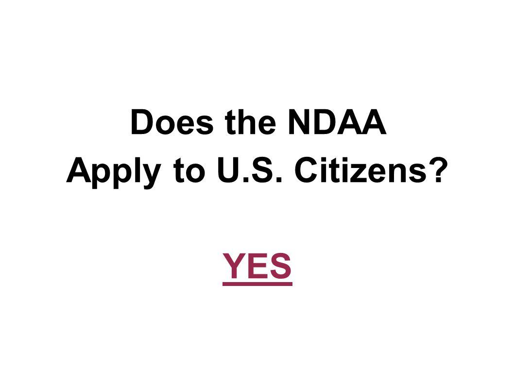 Does the NDAA Apply to U.S. Citizens YES