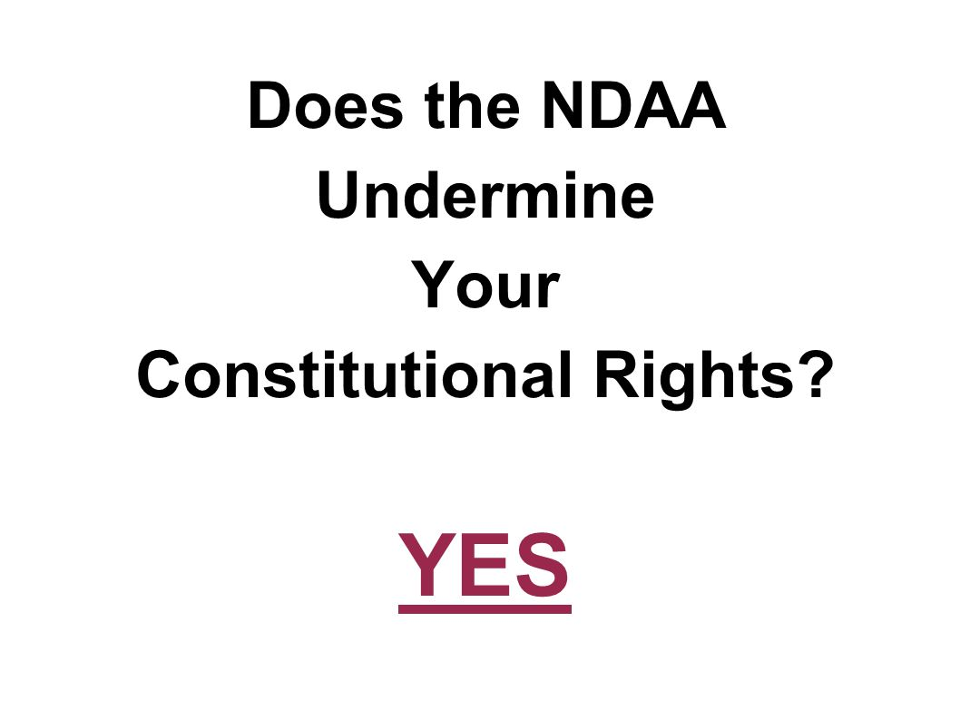 Does the NDAA Undermine Your Constitutional Rights? YES