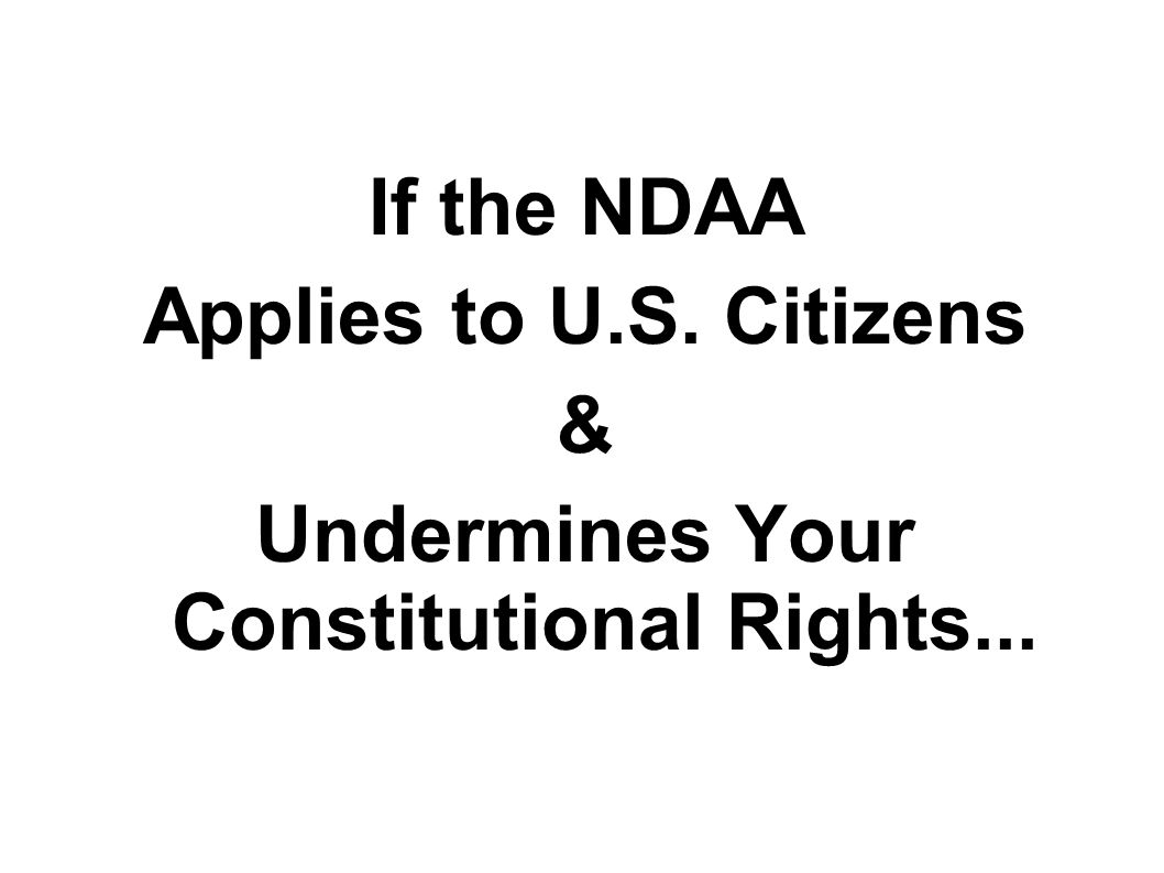 If the NDAA Applies to U.S. Citizens & Undermines Your Constitutional Rights...