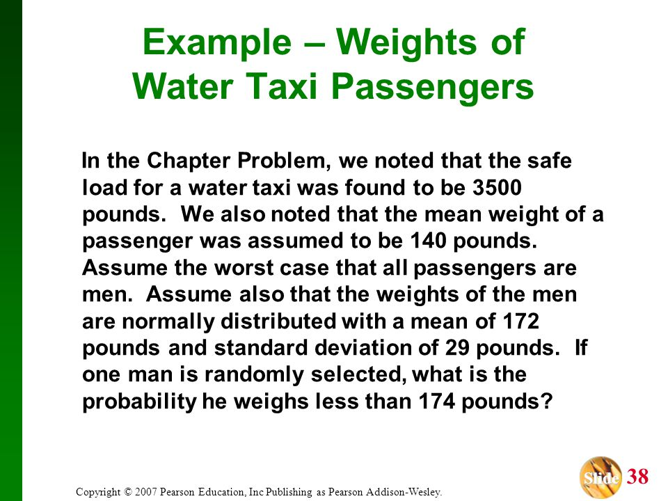 Slide Slide 38 Copyright © 2007 Pearson Education, Inc Publishing as Pearson Addison-Wesley. In the Chapter Problem, we noted that the safe load for a