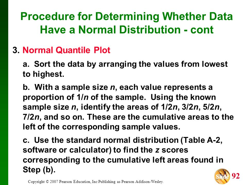 Slide Slide 92 Copyright © 2007 Pearson Education, Inc Publishing as Pearson Addison-Wesley. a. Sort the data by arranging the values from lowest to h