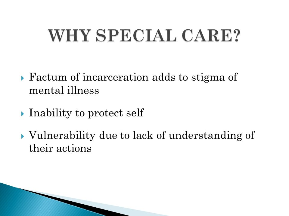 persons who have been imprisoned but against whom there is no allegation of crime; persons who commit crimes when mentally ill and are consequently detained/imprisoned; and persons who develop mental health issues after commission of a crime and during custody e.g.