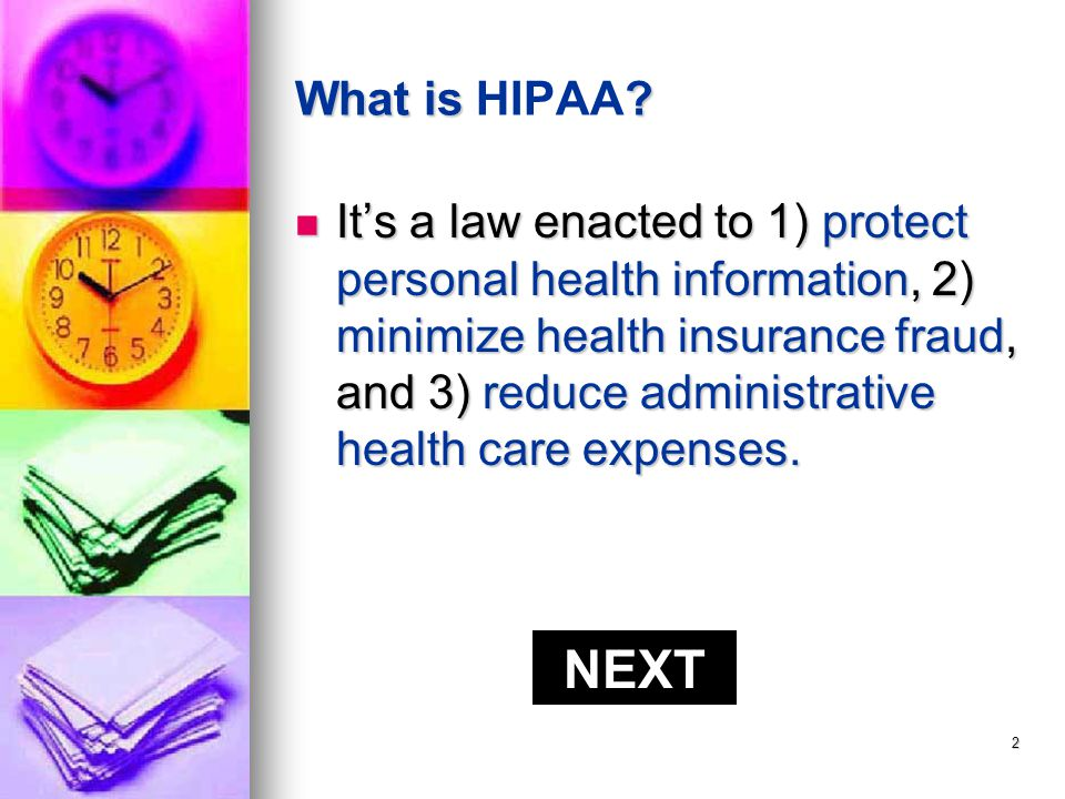 1 ON- LINE TRAINING EVENT HIPAA (Health Insurance Portability & Accountability Act) ENTER