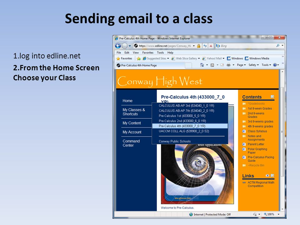 Sending email to a class 1.log into edline.net 2.From the Home Screen Choose your Class