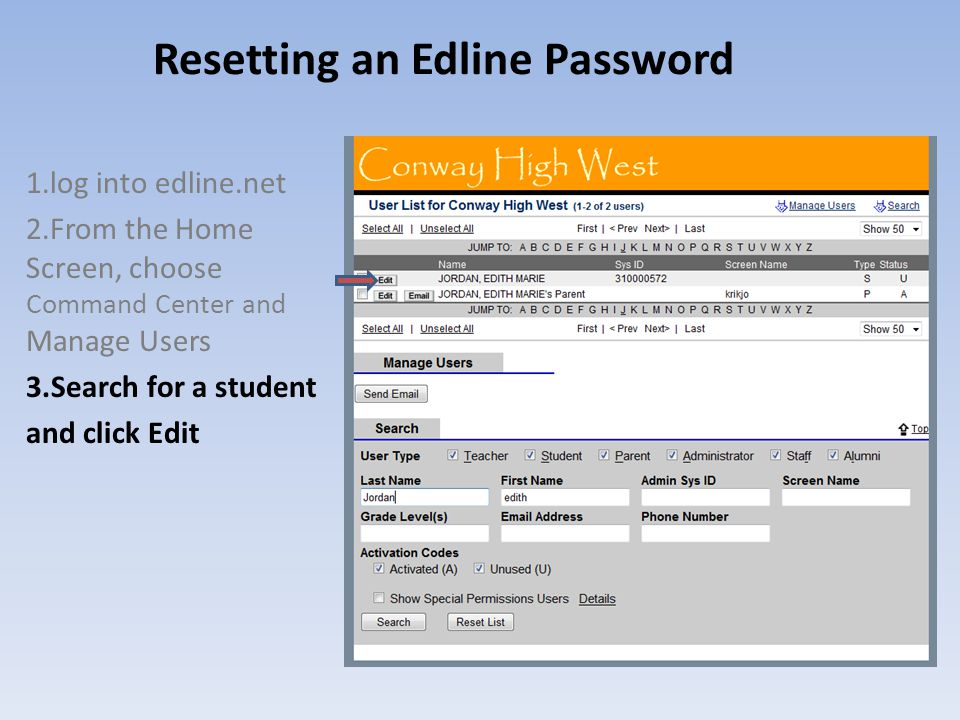 Resetting an Edline Password 1.log into edline.net 2.From the Home Screen, choose Command Center and Manage Users 3.Search for a student and click Edi
