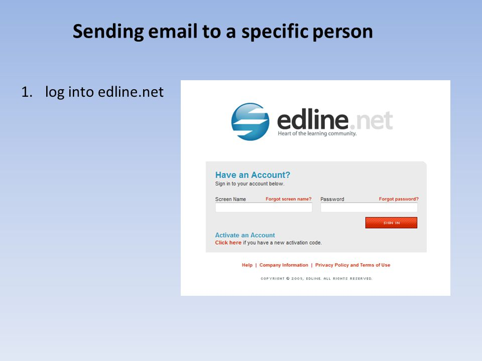 Sending email to a specific person 1.log into edline.net