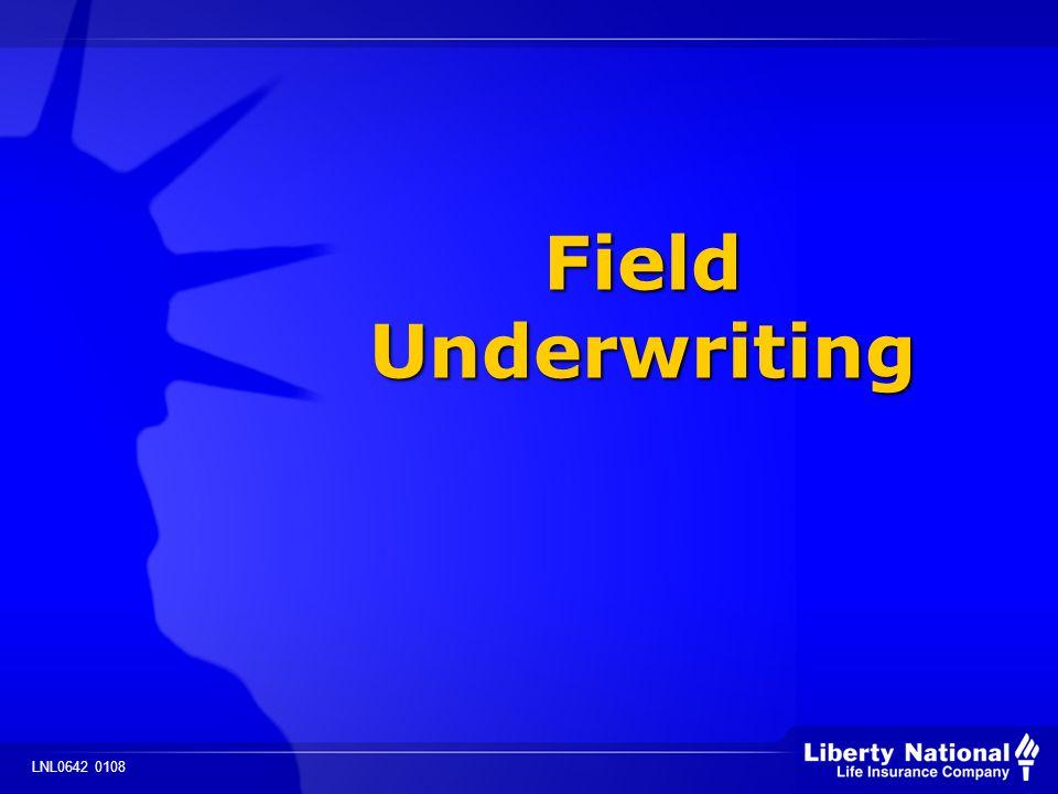 LNL0642 0108 Field Underwriting