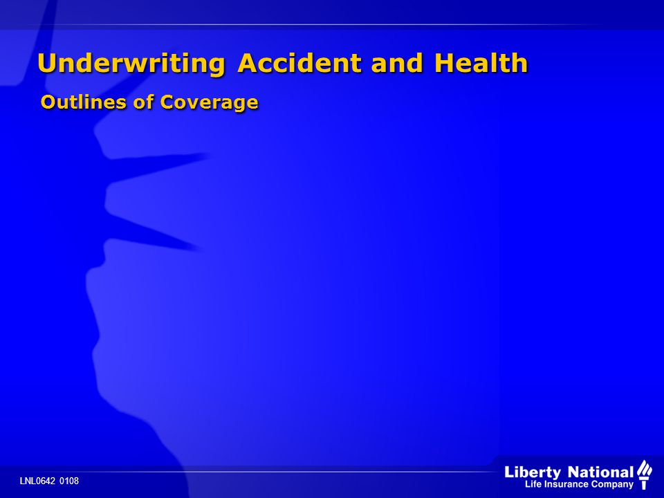 LNL0642 0108 Underwriting Accident and Health Outlines of Coverage